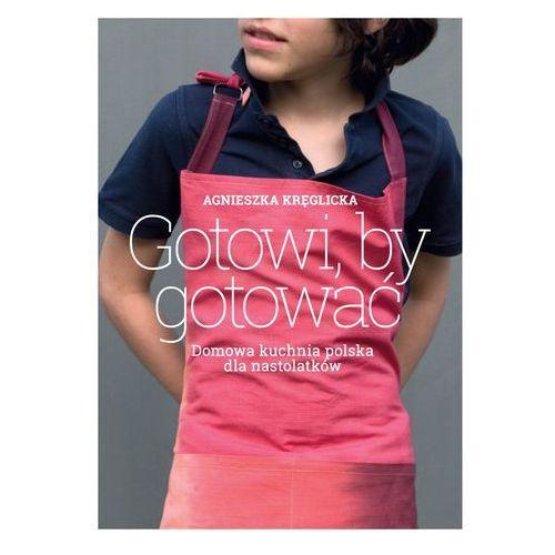 Gotowi, by gotować (168 str.)