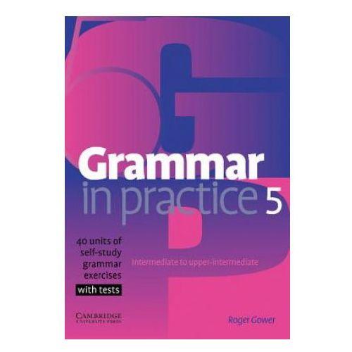 Grammar In Practice 5 Intermediate To Upper Intermediate, Roger Gower