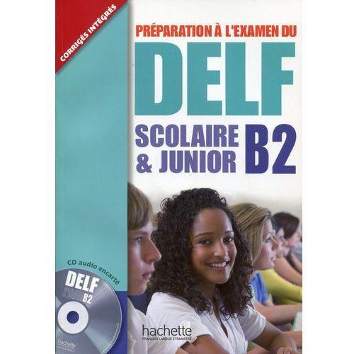 Delf, scolaire & junior. Klasa 1-3, gimnazjum. Język francuski. Podręcznik. Poziom B2 (9782011557315)