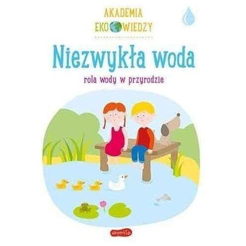 Akademia eko wiedzy. niezwykła woda - krystyna bardos (9788327658159)