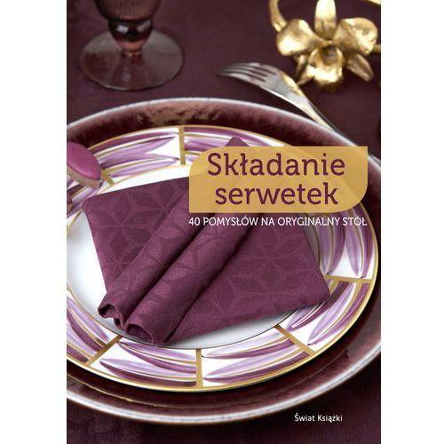 Składanie serwetek - Dostępne od: 2014-03-05 (160 str.)