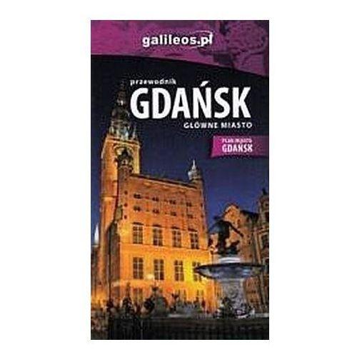 Przewodnik - Gdańsk. Główne miasto w. polska - Praca zbiorowa (9788366152106)