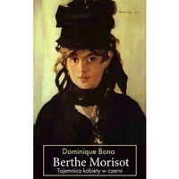 Berthe Morisot - DOMINIQUE BONA, oprawa miękka