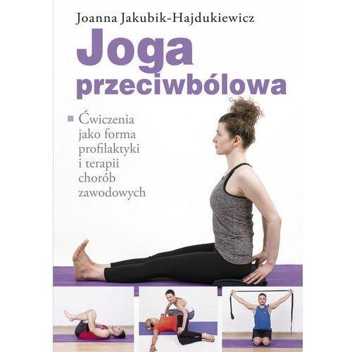 Joga przeciwbólowa - Joanna Jakubik-Hajdukiewicz, KOS