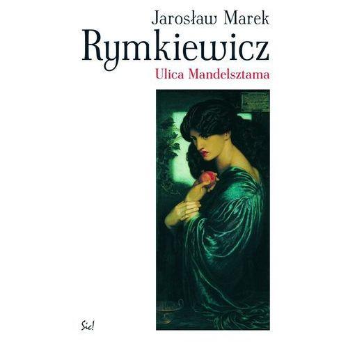 Ulica Mandelsztama, Rymkiewicz, Jarosław Marek