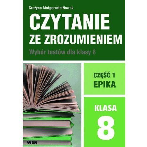 Czytanie ze zrozumieniem dla kl. 8 SP cz.1 Epika - Grażyna Małgorzata Nowak, Wir