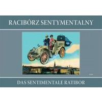 Racibórz sentymentalny Das sentimentale Ratibor, WAW