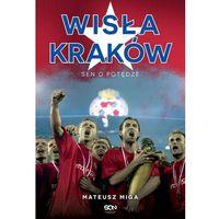 Wisła Kraków. Sen o potędze, Mateusz Miga