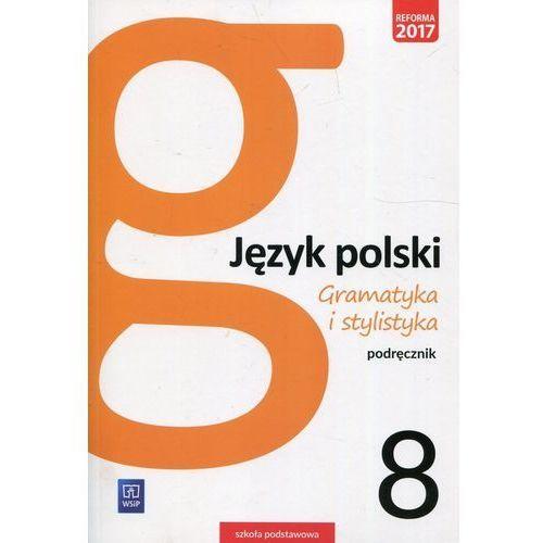 Gramatyka i stylistyka. Język polski. Klasa 8. Podręcznik. Szkoła podstawowa, Zofia Czarniecka-Rodzik