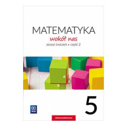 Matematyka Wokół Nas. Ćwiczenia. Klasa 5 Część 2. Szkoła Podstawowa, oprawa miękka