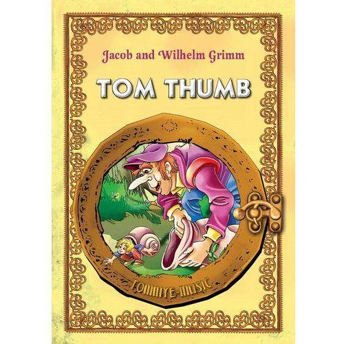 Tom Thumb (Tomcio Paluszek) English version - Jacob and Wilhelm Grimm (9781623210052)