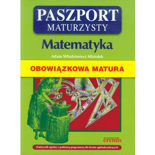 Paszport maturzysty Matematyka Obowiązkowa matura, Miziołek Adam Włodzimierz