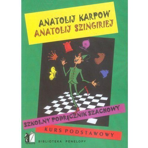 Szkolny podręcznik szachowy Kurs podstawowy - Karpow Anatolij, Szingiriej Anatolij (200 str.)