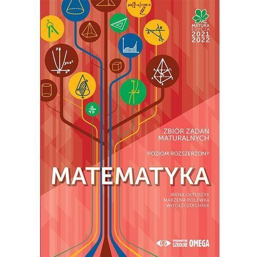 Matura 2021/2022 matematyka zbiór zad. maturalnych (256 str.)