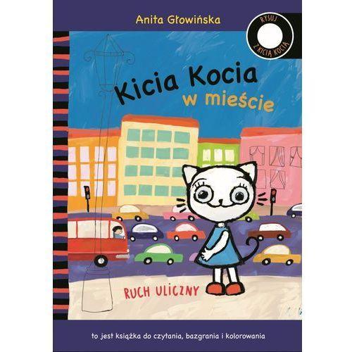 KICIA KOCIA W MIEŚCIE RUCH ULICZNY - Anita Głowińska, MEDIA RODZINA