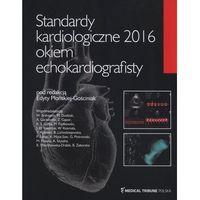 Standardy kardiologiczne 2016 okiem echokardiografisty (224 str.)
