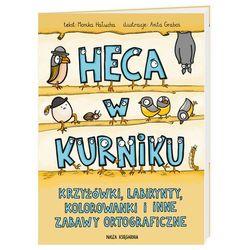 Nasza księgarnia Heca w kurniku. czyli krzyżówki, labirynty, kolorowanki i inne zabawy ortograficzne dla dzieci - monika hałucha, anita graboś
