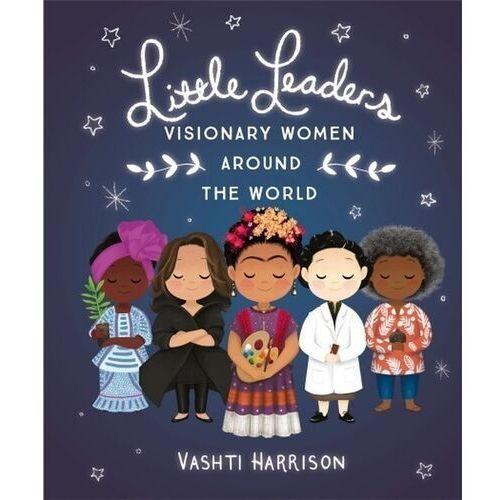 Little Leaders: Visionary Women Around the World - Harrison Vashti - książka (90 str.)