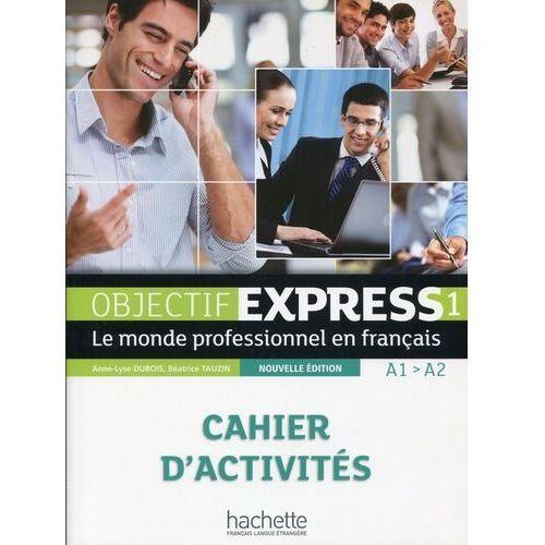 Objectif express 1 cahier d'activites, oprawa miękka