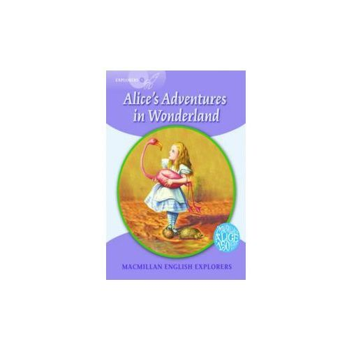 Macmillan English Explorers 5 Alice's Adventures in Wonderland (2015)