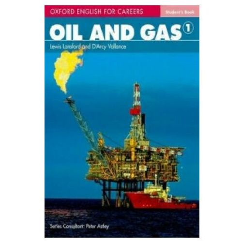 Oil and Gas 1 Oxford English for Careers: Książka Ucznia