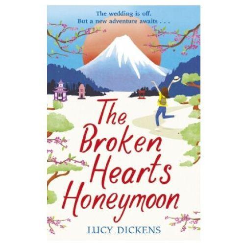 The Broken Hearts Honeymoon - Dickens Lucy - książka