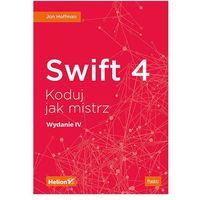 Swift 4. Koduj jak mistrz. Wydanie IV - Jon Hoffman (2018)