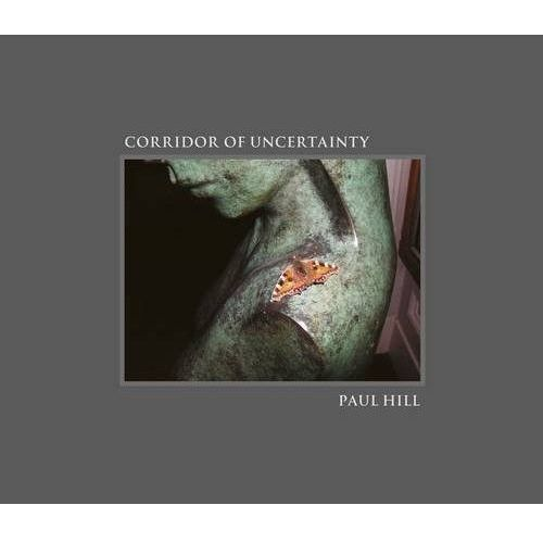 Paul Hill: Corridor of Uncertainty