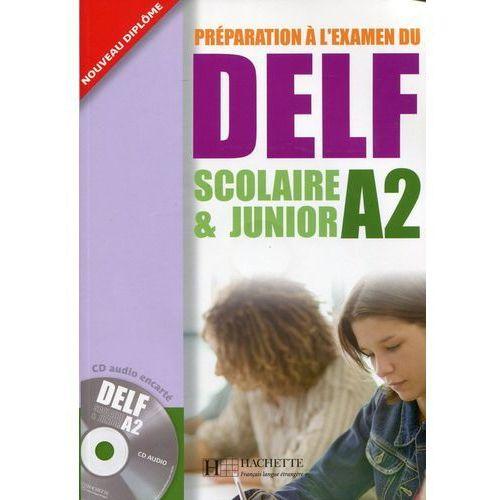 Preparation a l'examen du DELF A2 Scolaire & Junior +CD (9782011554536)