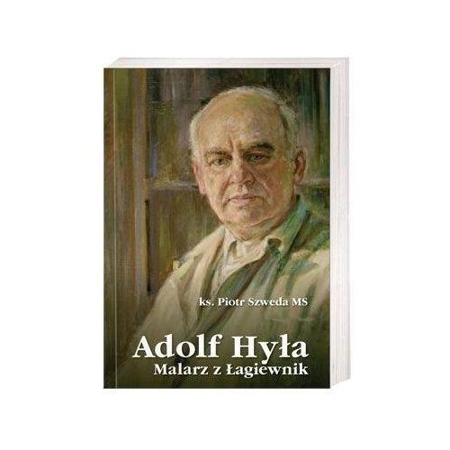 Adolf Hyła. Malarz z Łagiewnik (190 str.)
