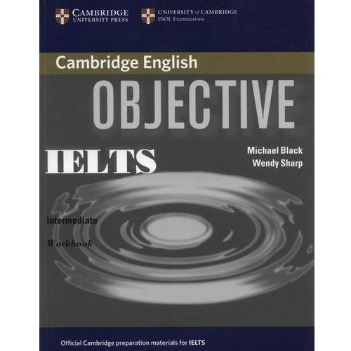 Objective IELTS, Intermediate, Workbook (zeszyt ćwiczeń), Cambridge University Press