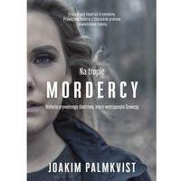 Na tropie mordercy. Historia prywatnego śledztwa, Burda Publishing Polska
