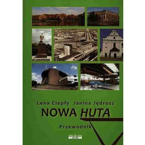 Nowa Huta Przewodnik. Darmowy odbiór w niemal 100 księgarniach! (9788379980178)