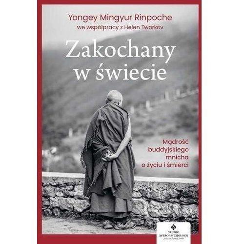 Zakochany w świecie - yongey mingyur rinpoche,helen tworkov (9788381713757)