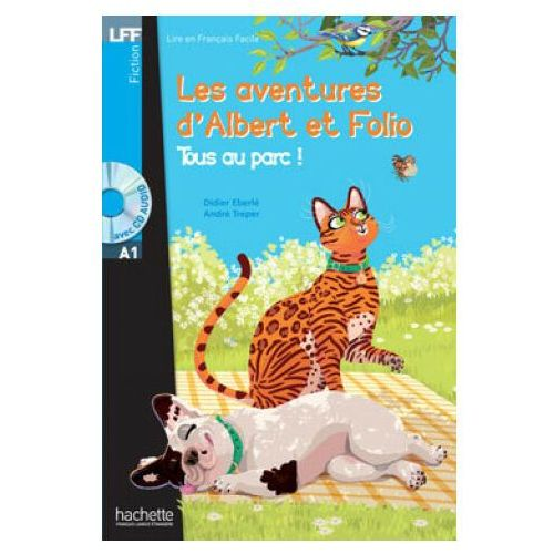 Les Aventures d'Albert et Folio. Tous au Parc ! . Poziom A1 (9782014016062)