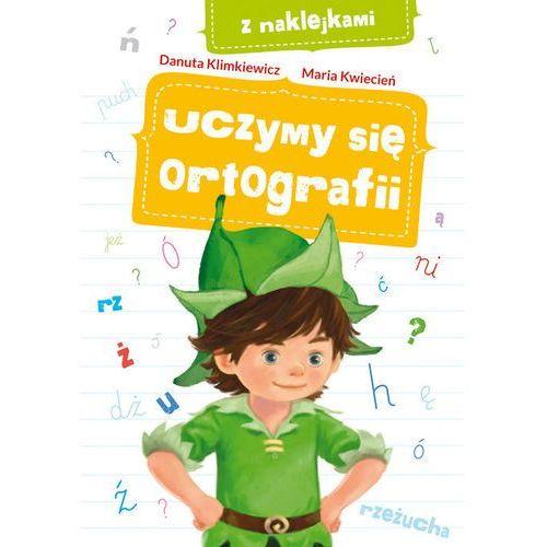 Uczymy się ortografii - Klimkiewicz Danuta, Kwiecień Maria (2018)