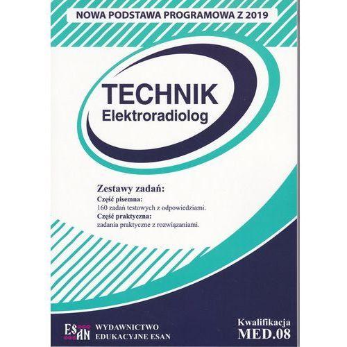 Technik Elektroradiolog. Kwalifikacja MED.08 NPP - Praca zbiorowa, oprawa broszurowa