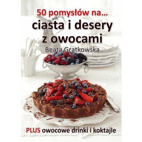 50 pomysłów na ciasta i desery z owocami, E-bookowo