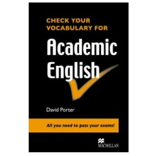 Check your Vocabulary for Academic English, David Porter