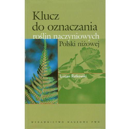 Klucz do oznaczania roślin naczyniowych Polski niżowej (816 str.)