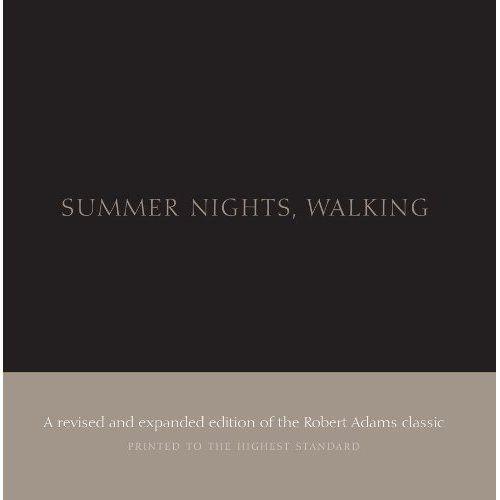 Robert Adams: Summer Nights, Walking, Aperture