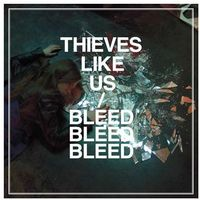 Captured tracks Thieves like us - bleed bleed bleed