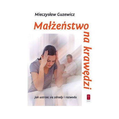 Małżeństwo na krawędzi - jak ustrzec się zdrady i rozwodu, Mieczysław Guzewicz