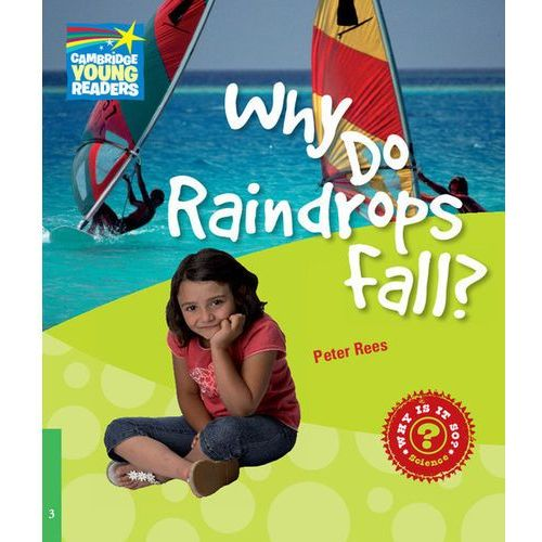 Why Do Raindrops Fall? Cambridge Young Readers. Poziom 3, Peter Rees