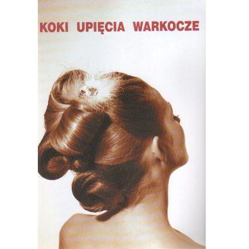 Koki, Upięcia, Warkocze część 1 (9788391769829)