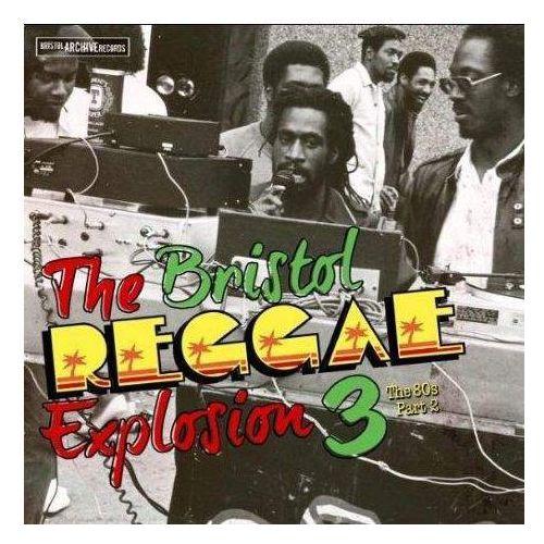 Bristol archive Różni wykonawcy - bristol reggae explosion 3 - the 80's part 2