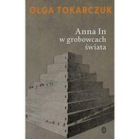 Anna In w grobowcach świata - Olga Tokarczuk, oprawa miękka
