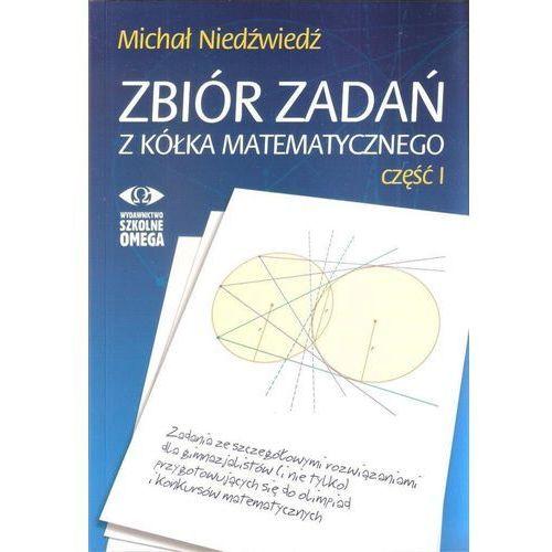 Zbiór zadań z kółka matematycznego cz. 1 OMEGA w.2 - Michał Niedźwiedź (2018)