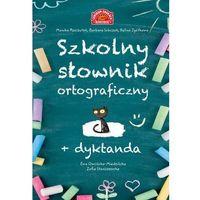 Szkolny słownik ortograficzny + dyktanda - Ewa Owsińska-Miedzińska Zofia Staniszewska (224 str.)