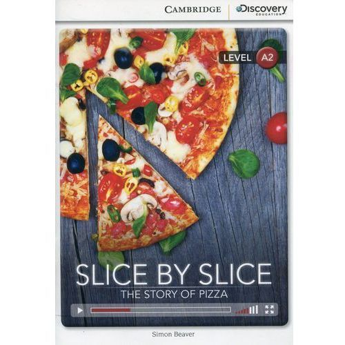 Slice by Slice: The Story of Pizza. Cambridge Discovery Education Interactive Readers (z kodem) (24 str.)